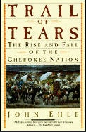 Trail of Tears- The Rise and Fall of the Cherokee Nation John Ehle