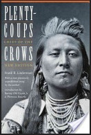 Plenty-coups the last hereditary chief of the Crow Indians. By Frank B. Linderman. Google Books.