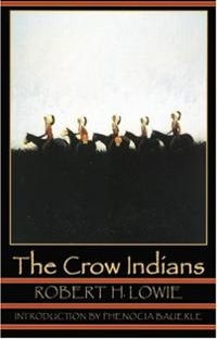 The Crow Indians (Second Edition) By Robert Lowie. Google Books.