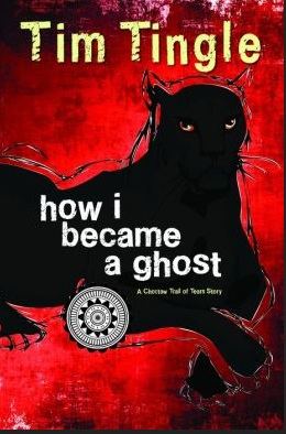 How I Became a Ghost- A Choctaw Trail of Tears Story by Tim Tingle.