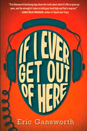 If I Ever Get Out of Here, by Eric Gansworth.