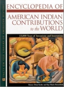 Encyclopedia of American Indian Contributions to the World.