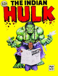 NDN Hulk Gets Mad When Treaties Are Broken by Steven Paul Judd. ICTMN