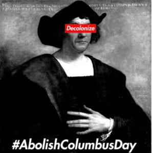 abolish columbus day In fort lauderdale, local artist and gallery owner robin merrill has spent the past year urging the city to abolish christopher columbus day and observe indigenous people's day.